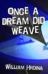 Once a Dream Did Weave - William Hrdina