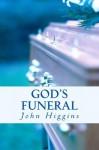 God's Funeral - John Higgins