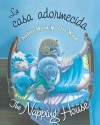 La casa adormecida / The Napping House (Board Book) - Audrey Wood, Don Wood