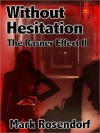 Without Hesitation [The Rasner Effect 2] - Mark Rosendorf