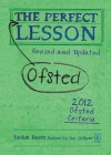 The Perfect Ofsted Lesson - revised and updated - Jackie Beere, Ian Gilbert