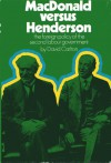 MacDonald Versus Henderson: The Foreign Policy of the Second Labour Government - David Carlton