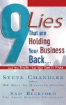 9 Lies That Are Holding Your Business Back...: And the Truth That Will Set It Free - Steve Chandler, Sam Beckford