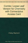 Combo: Loose Leaf Version for Chemistry with ConnectPlus Access Card - Raymond Chang