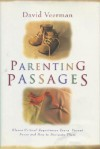 Parenting Passages: Eleven Critical Stages Every Parent Faces and How to Navigate Them - David R. Veerman