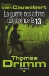 La Guerre des arbres commence le 13 - Didier van Cauwelaert