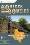 60 Hikes within 60 Miles: Dallas/Fort Worth: Including Tarrant, Collin and Denton Counties - Joanie Sanchez