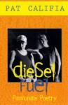 Diesel Fuel: Passionate Poetry - Pat Califia