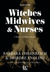 Witches, Midwives, & Nurses: A History of Women Healers (Contemporary Classics) - Barbara Ehrenreich, Deirdre English