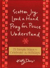 75 simple ways to celebrate the holidays: Scatter joy, lend a hand, pray for peace, understand - Kathy Davis
