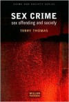 Sex Crime: Sex Offending & Society - Terry Thomas