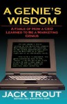 A Genie's Wisdom: A Fable of How a CEO Learned to Be a Marketing Genius - Jack Trout