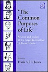 The Common Purposes of Life: Science and Society at the Royal Institution of Great Britain - Susan W. Maiava, Royal Institution Of Great Britain, Susan A. Greenfield, Susan W. Maiava
