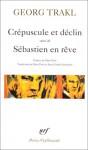 Crépuscule Et Déclin - Georg Trakl, Marc Petit