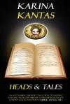 Heads & Tales - Karina Kantas