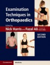 Examination Techniques in Orthopaedics - Nick Harris, Fazal Ali