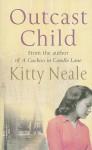 Outcast Child - Kitty Neale