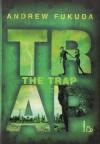 The trap - Andrew Fukuda, S. Brogli