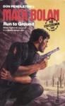 Run To Ground - Mike Newton, Don Pendleton