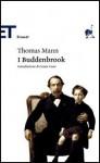 I Buddenbrook: decadenza di una famiglia - Anita Rho, Cesare Cases, Thomas Mann