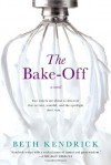 The Bake-Off - Beth Kendrick