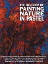 The Big Book of Painting Nature in Pastel (Practical Art Books) - S. Schaeffer, John Shaw