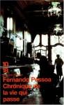 Chronique de la vie qui passe - Fernando Pessoa, José Blanco, Dominique Touati, Simone Biberfeld