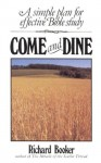 Come And Dine: How To Study The Bible For Yourself - Richard Booker