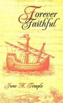 Forever Faithful - June M. Temple
