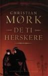 De ti herskere - Christian Moerk