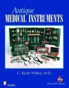 Antique Medical Instruments - C. Keith Wilbur