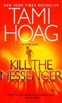 Kill the Messenger - Tami Hoag