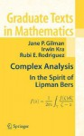Complex Analysis: In the Spirit of Lipman Bers - Irwin Kra, Rubi E. Rodriguez