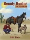 Bounty Hunter: The Reputation (Volume 2) - Billi Tiner
