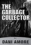 The Garbage Collector(No. 1) - Dani Amore
