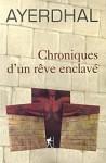 Chroniques D'un Rêve Enclavé - Ayerdhal