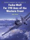 Focke-Wulf Fw 190 Aces of the Western Front - John Weal