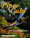 Those Legendary Piper Cubs: Their Role In War And Peace (Schiffer Military History Book) - Carroll V. Glines