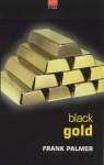 Black Gold - Frank Palmer