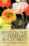 Rest in His Love, Our Redeemer, Jesus Christ - Inseong J. Kim, Denise Evans