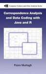Correspondence Analysis and Data Coding with Java and R - Fionn Murtagh