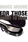 For Those About To Cook - Bruce Moore