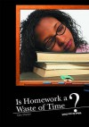 Is Homework a Waste of Time? (What Do You Think?) - Heinemann, Kate Shuster