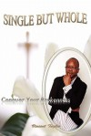 Single But Whole: Conquer Your Brokenness - Vincent Taylor