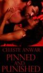Pinned and Punished - Celeste Anwar