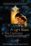 A Light Blazes in the Darkness: Advent Devotionals from an Intentional Online Community - Theresa Coleman