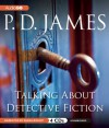 Talking About Detective Fiction - P.D. James, Diana Bishop