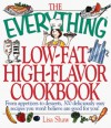 The Everything Low-Fat, High-Flavor Cookbook: From Appetizers to Desserts, 300 Deliciously Easy Recipes That You Won't Believe Are Low-Fat - Lisa Shaw, Lisa Angowski Rogak Shaw