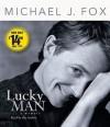 Lucky Man: A Memoir - Michael J. Fox, J. Fox Michael