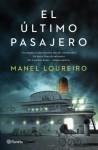 El último pasajero (Spanish Edition) - Manel Loureiro